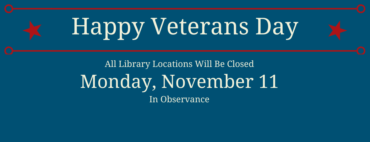 Closed Nov 11 for Veterans Day