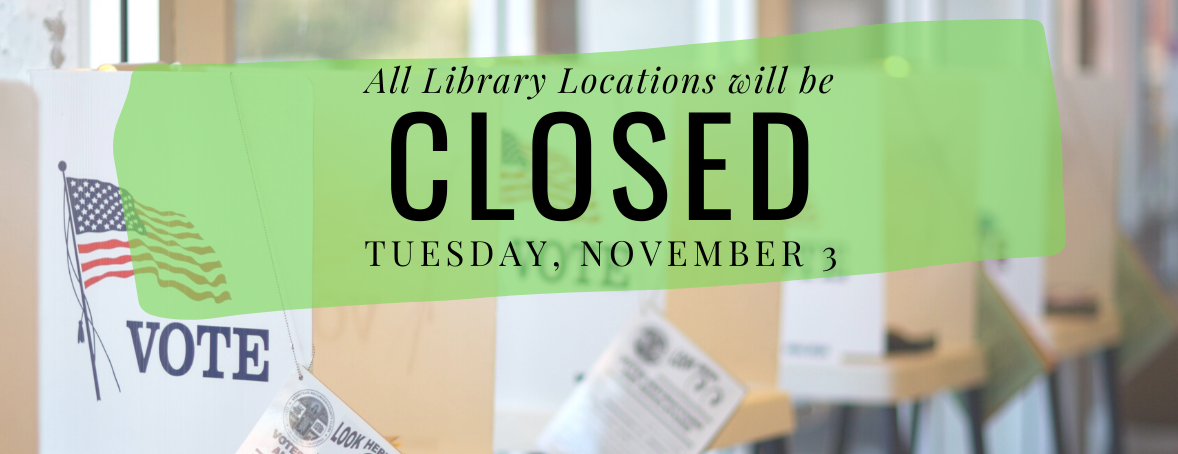 All Libraries Closed for Election Day