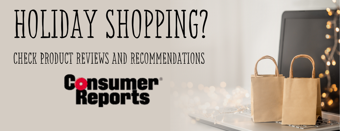 Holiday Shopping? Get reviews with Consumer Reports