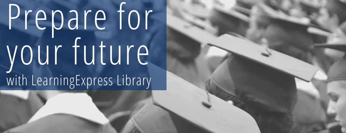 Prepare for your future with LearningExpress Library