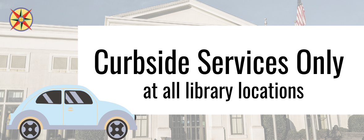 Curbside services only at all library locations