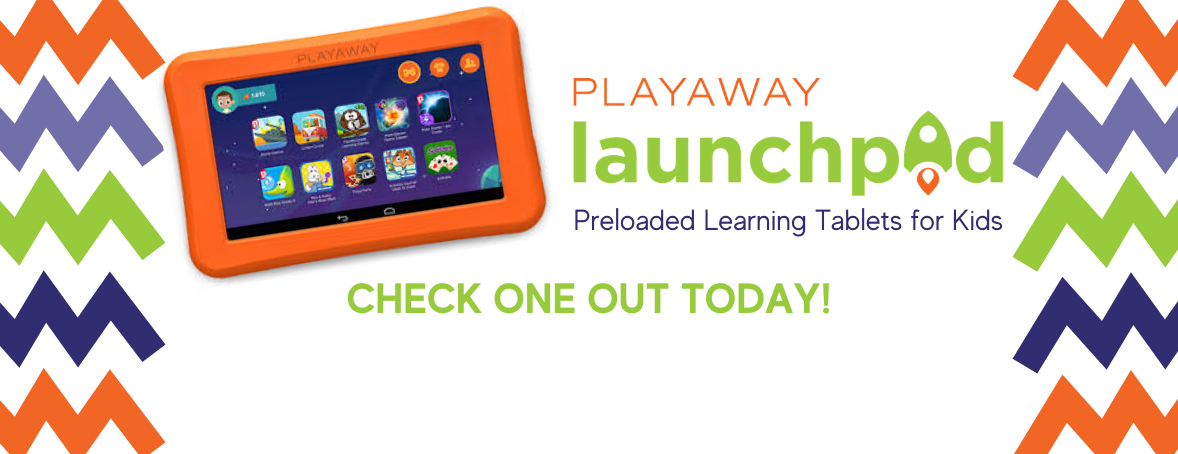 Check out Playaway Launchpads, learning tablets for kids