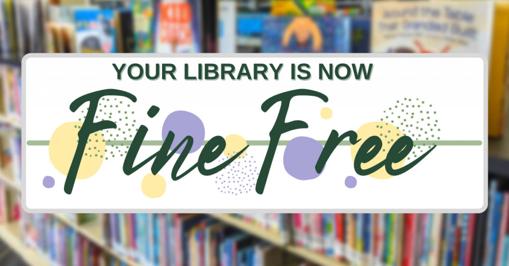 The Library Is Now Fine Free