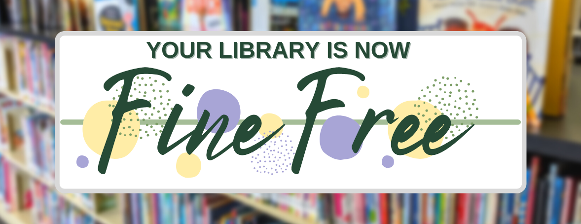 Your library is now Fine Free